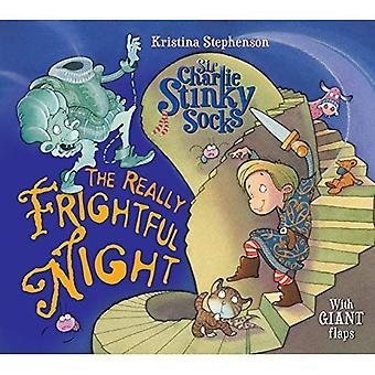 Sir Charlie stinkande strumpor: Den verkligen fruktansvärd natten