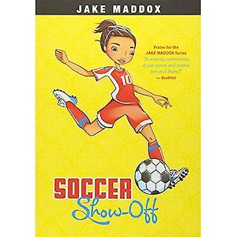 Fotboll Show-Off (Jake Maddox: flicka berättelser)
