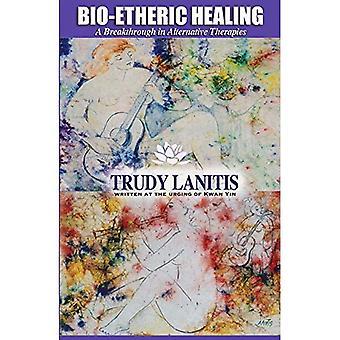 Bio-etheric Healing: A Breakthrough in Alternative Therapies