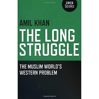 The Long Struggle: The Muslim Worlds Western Problem