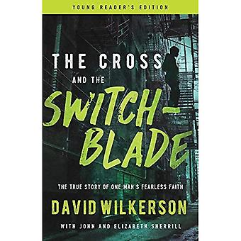 The Cross and the Switchblade: The True Story� of One Man's Fearless Faith