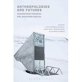 Anthropologies ja -futuurit: tutkia uusia ja epävarma