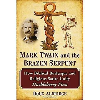 Mark Twain en de koperen slang: Hoe bijbelse burleske en religieuze Satire verenigen Huckleberry Finn