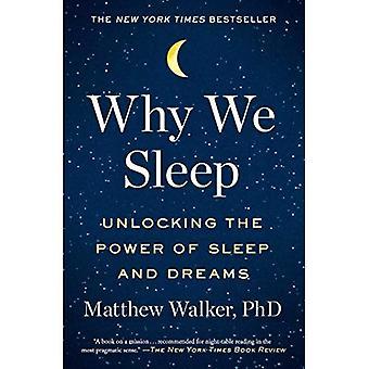 Waarom We slapen: Ontsluiting van de kracht van slaap en dromen