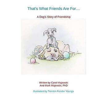 C'est ce que les amis sont détrôner: histoire un chien d'amitié