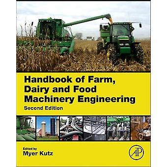 Handbook of Farm Dairy and Food Machinery Engineering par Kutz