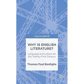 Varför är engelsk litteraturspråk och bokstäver för det tjugoförsta århundradet av Bonfiglio & Thomas Paul
