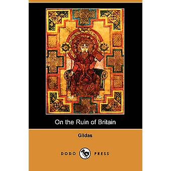 On the Ruin of Britain Parts I and II by Gildas