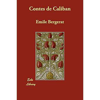 Contes de Caliban af Bergerat & Emile