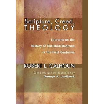 Scripture Creed Theology by Calhoun & Robert L.