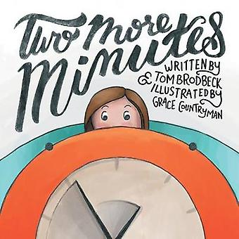 Two More Minutes by Brodbeck & Tom