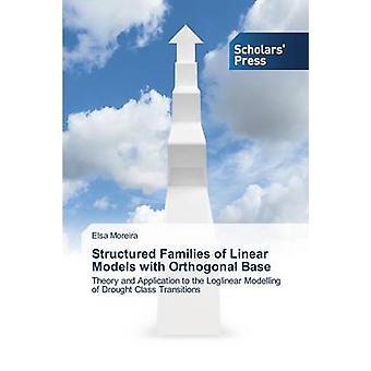 Strukturerade familjer av linjära modeller med ortogonal bas av Moreira Elsa