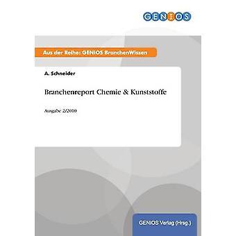 Branchenreport Chemie  KunststoffeAusgabe 22010 by Schneider & A.
