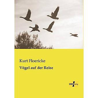 Vgel auf der Reise by Floericke & Kurt