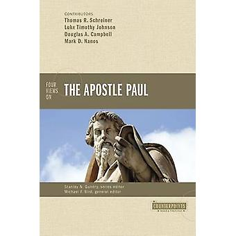 Four Views on the Apostle Paul by Michael F. Bird - Stanley N. Gundry