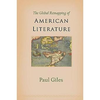 The Global Remapping of American Literature by The Global Remapping o