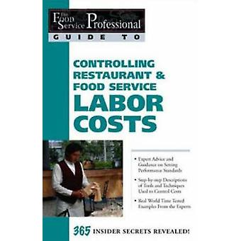 The Food Service Professionals Guide to Controlling Restaurant and Fo