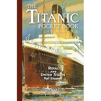 Titanic - A Passenger's Guide Pocket Book - 9781472834164 Book