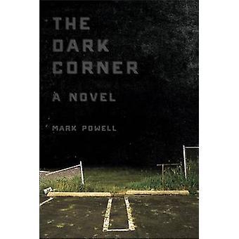 The Dark Corner - A Novel by Mark Powell - 9781572339187 Book