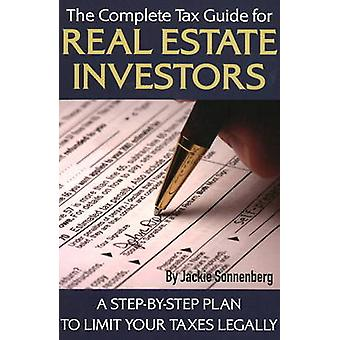 Complete Tax Guide for Real Estate Investors - A Step-by-Step Plan to