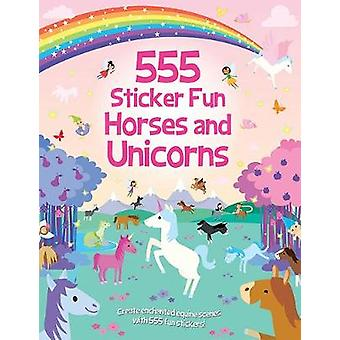 555 Sticker Fun Horses and Unicorns by 555 Sticker Fun Horses and Uni
