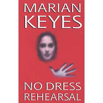 No Dress Rehearsal by Marian Keyes - 9781902602325 Book