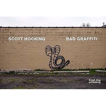 Bad Graffiti by Scott Hocking - 9781907317828 Book