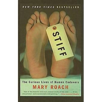 Stiff - The Curious Lives of Human Cadavers by Mary Roach - 9780756983