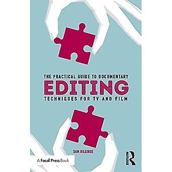 Practical Guide to dokumentär redigering: tekniker för TV och Film