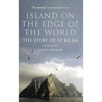 Isla en el borde del mundo - la historia de St Kilda (principal) de Char