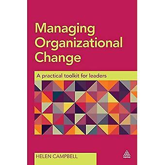 Hantera organisatoriska förändringar: en praktisk verktygs låda för ledare