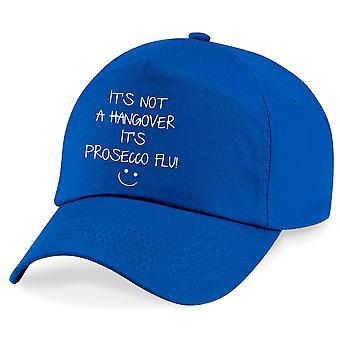 Adult It's Not A Hangover It's A Prosecco Flu Baseball Cap