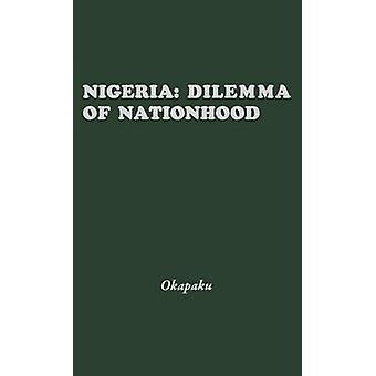Nigeria dilemma Nationhood en afrikansk analyse af Biafran konflikten af Okpaku & Joseph