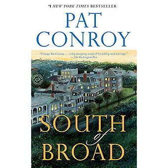 South of Broad by Pat Conroy - 9780385344074 Book