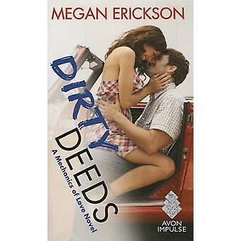 Dirty Deeds by Megan Erickson - 9780062407788 Book