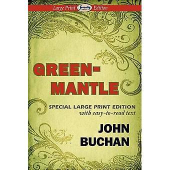 Greenmantle Large Print Edition by Buchan & John