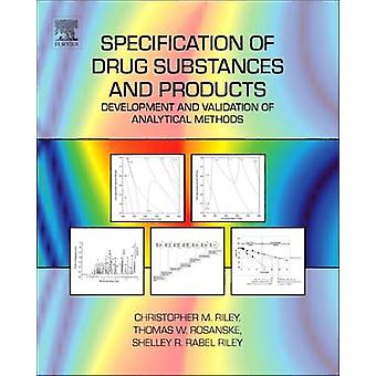 Specification of Drug Substances and Products by C M Riley