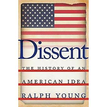 Dissent The History of an American Idea von Young & Ralph