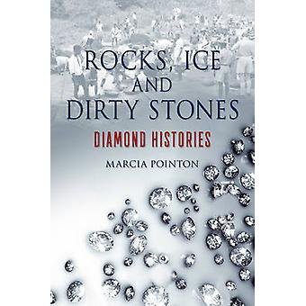 Rocks Ice and Dirty Stones by Marcia Pointon