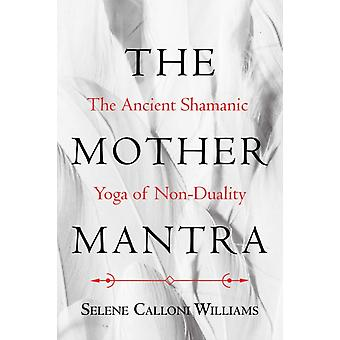 Mother Mantra by Selene Calloni Williams