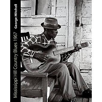 Mississippi Hill Country Blues 1967 by George Mitchell