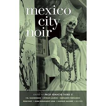 Mexico City Noir by Paco Taibo - 9781933354903 Book