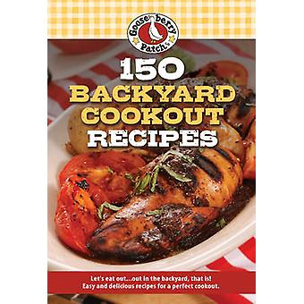 150 Backyard Cookout Recipes by Gooseberry Patch - 9781620932438 Book