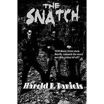 The Snatch by Daniels & Harold R.