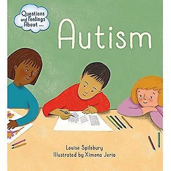 Questions and Feelings About: Autism (Questions and Feelings About)