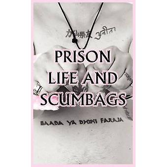 Prison Life and Scumbags by OBrien & Jon