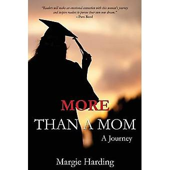 More Than A Mom A Journey by Harding & Margie