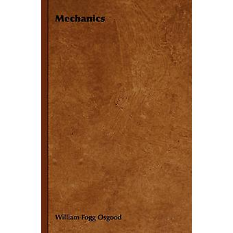 Mechanics by Osgood & William Fogg