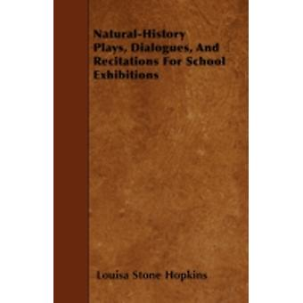 NaturalHistory Plays Dialogues And Recitations For School Exhibitions by Hopkins & Louisa Stone