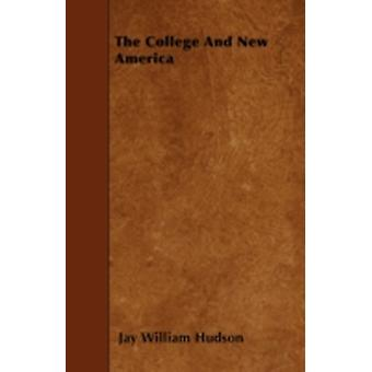 The College And New America by Hudson & Jay William